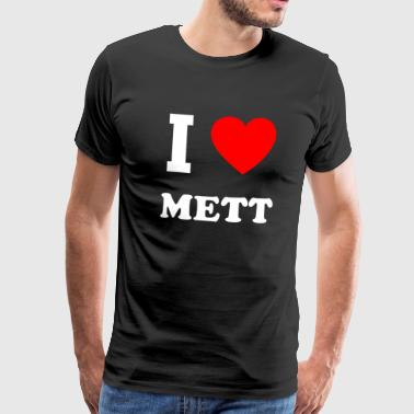 I Love Mett eating minced minced meat gift - Men's Premium T-Shirt