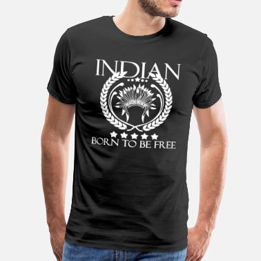 Ureinwohner INDIAN - BORN TO BE FREE (w) - Männer Premium T-Shirt