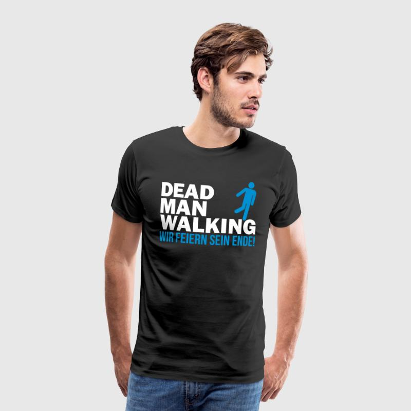 Dead man walking - Männer Premium T-Shirt