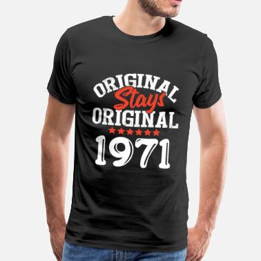 71 Original Stays Original 1971 - Maglietta Premium da uomo