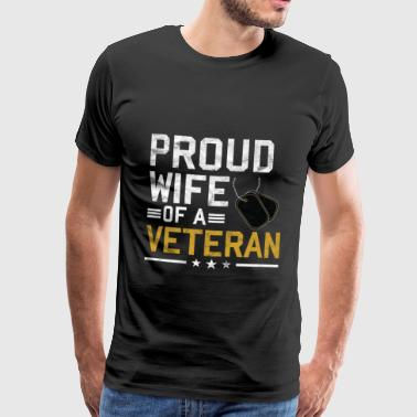 Veterans Day - Proud wife of a veteran - Men's Premium T-Shirt