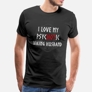 Husband I Love My PsycHOTic Viking Husband - Mannen Premium T-shirt