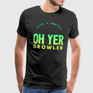 Fanny Gies A Swatch Oh Yer Growler Funny Scottish Slang - Men's Premium T-Shirt