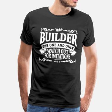 Builder Funny builder the one and only - Men's Premium T-Shirt