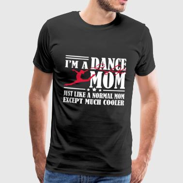 I'm a dance mom - Men's Premium T-Shirt