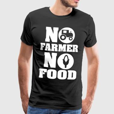 No farmer no food - T-shirt Premium Homme