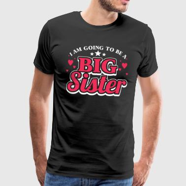 I Am Going To Be A Big Sister - Men's Premium T-Shirt