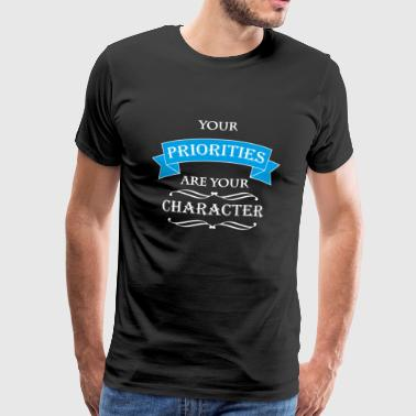 Your priorities are your character - Premium-T-shirt herr