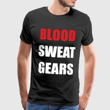 Blood Sweat Gears - Mannen Premium T-shirt