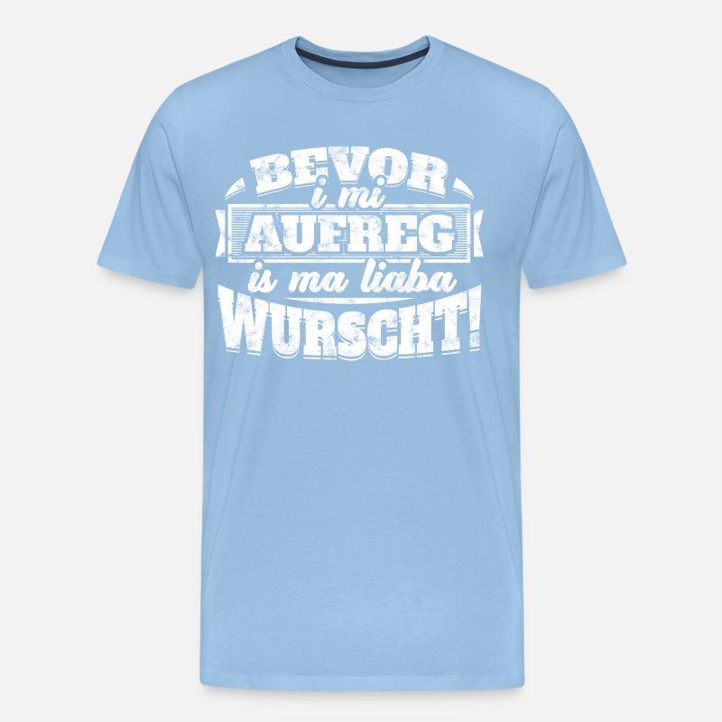 Bayrisch Spruch Bayern Is Ma Lieba Wurscht Von Zooooom Spreadshirt