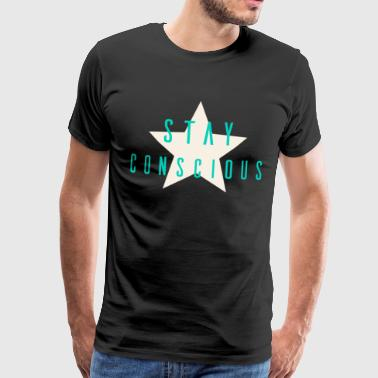 Stay Conscious - Men's Premium T-Shirt