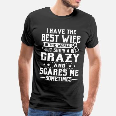 Best Wife I have the best wife in the world - Men's Premium T-Shirt