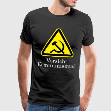 Beware of communism, warning of the red danger - Men's Premium T-Shirt