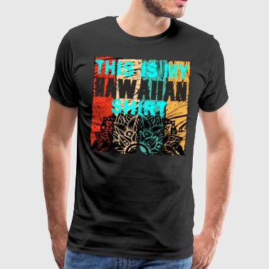 Hawaiian style for surfing or going on vacation - Men's Premium T-Shirt