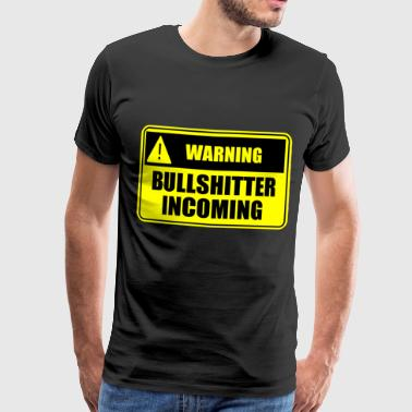 Bullshitter Incoming - Men's Premium T-Shirt