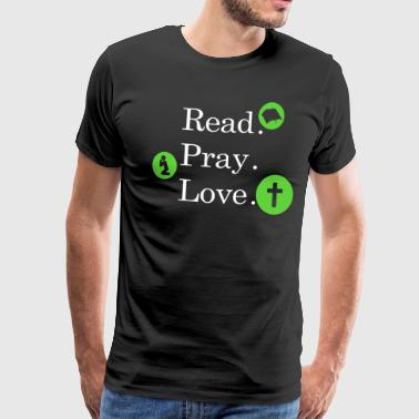 Read Pray Love Religion Foi foi T-Shirt Love - T-shirt Premium Homme