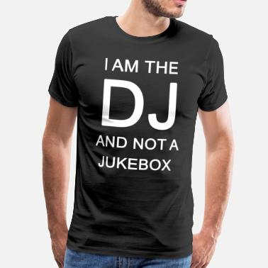 Dj Disc Jockey DJ Music Jukebox Deejey Disc Jockey Funny Gift - Men's Premium T-Shirt
