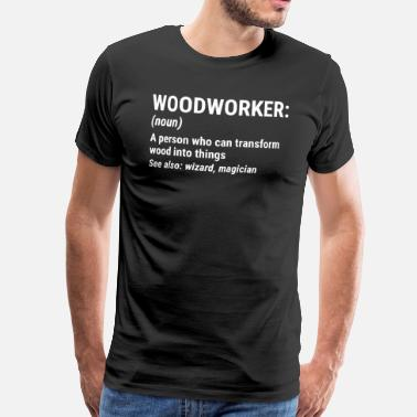 Boyfriend Funny Funny Woodworker Definition Wood Wizard T-Shirt - Men's Premium T-Shirt