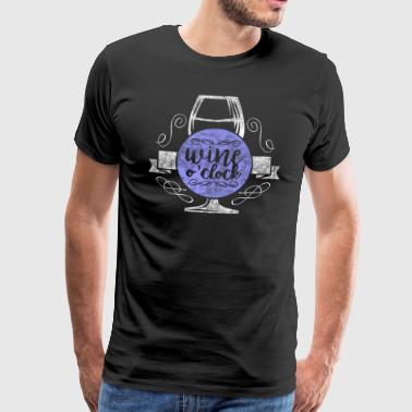 Wine Wine O'Clock - wine wine drinker wine lover - Men's Premium T-Shirt