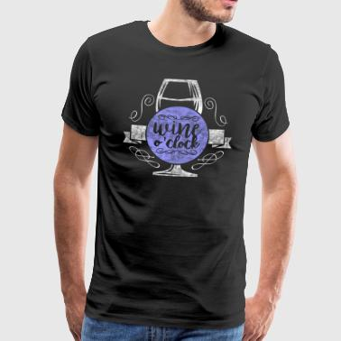 Wine O'Clock - wine wine drinker wine lover - Men's Premium T-Shirt