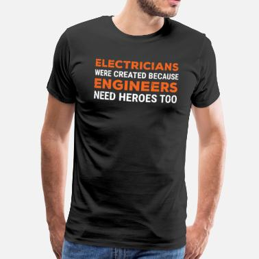 Marine Engineer Funny Electricians Engineers Heroes Gift T-shirt - Men's Premium T-Shirt