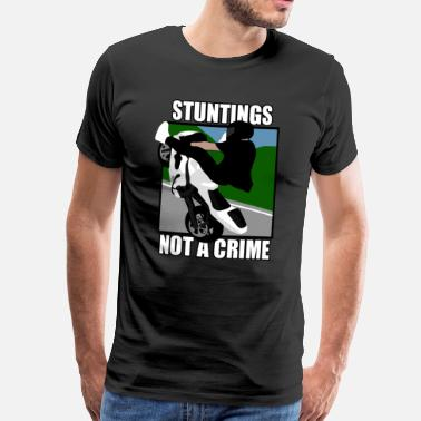 Stunting STUNTINGS NOT A CRIME - Men's Premium T-Shirt