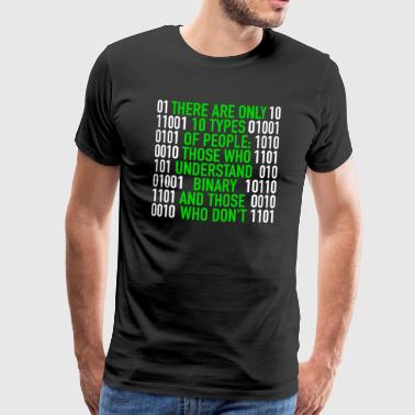 Computer There Are Only 10 Types Of People Binary Code - Männer Premium T-Shirt