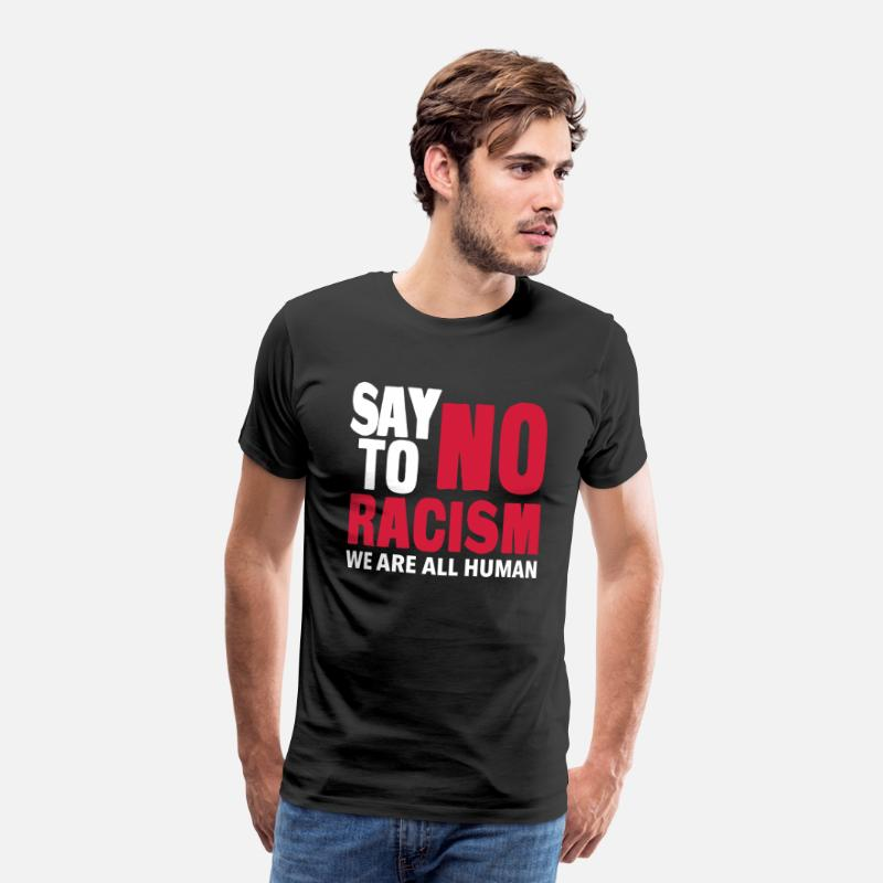 We T-Shirts - Say No To Racism - We are all Human - Men's Premium T-Shirt black