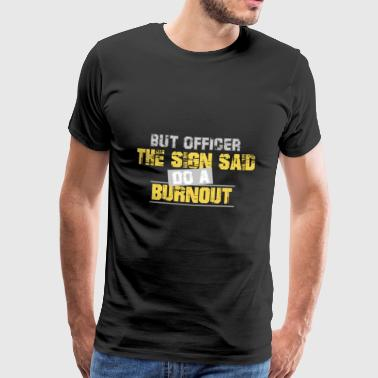 BURNOUT T SHIRT FUNNY CAR SPEAK AUTOMOBILE - Miesten premium t-paita