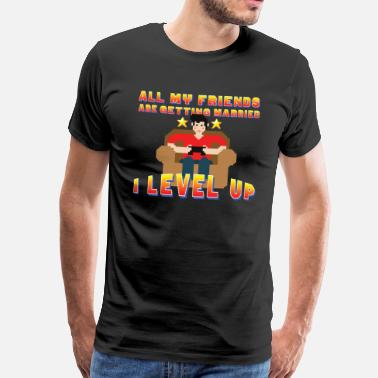 Still All My Friends Are Getting Married - I Level Up - Men's Premium T-Shirt