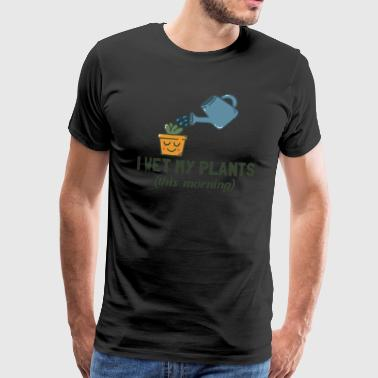 Wet I Wet My Plants This Morning Gift - Men's Premium T-Shirt