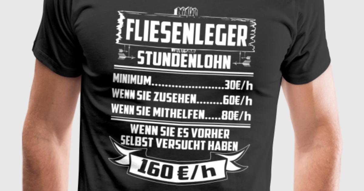 Fliesenleger stundenlohn t shirt spreadshirt - Stundenlohn fliesenleger 2017 ...