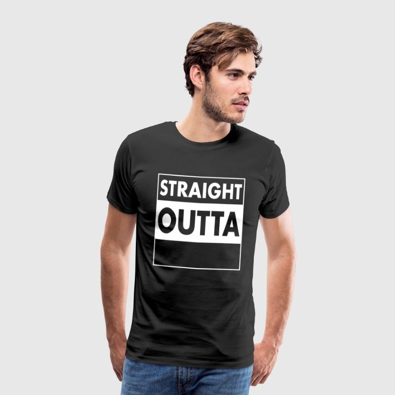 Straight Outta - Your Text (Font = Futura) - Männer Premium T-Shirt