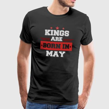 Kings are Born in May! (A birthday present) - Men's Premium T-Shirt