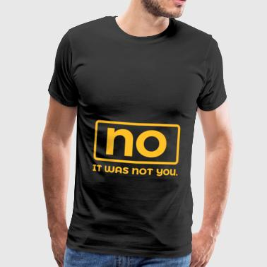 Lügner no it was not you - Männer Premium T-Shirt