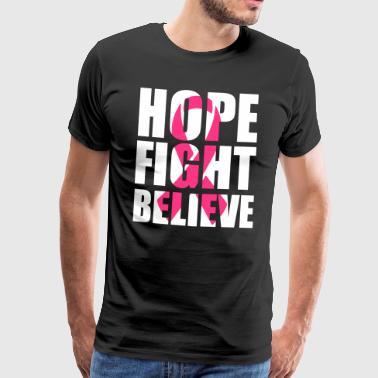 Hope fight believe - Premium T-skjorte for menn