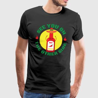 Diarrhea See You On The Other Side - Hot Sauce Chili - Men's Premium T-Shirt