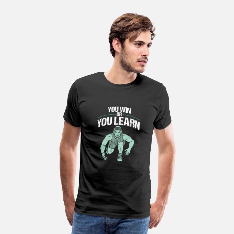 Fan Camisetas - Usted gana o aprende Camisa de lucha divertida - Camiseta  premium hombre negro d95ec0e63527b