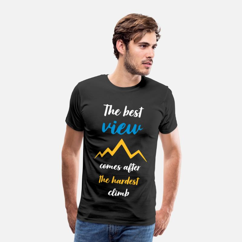 Startup T-Shirts - THE BEST VIEWS COMES AFTER THE HARDEST CLIMB - Men's Premium T-Shirt black