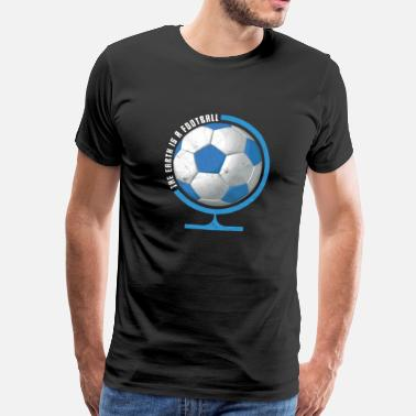 Globe Football Gift Globe World Soccer Fan Kicking - Men's Premium T-Shirt