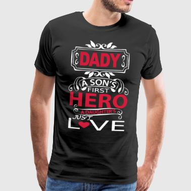 DADY FIRST HERO - Gifts Father Quote Shirts - Mannen Premium T-shirt