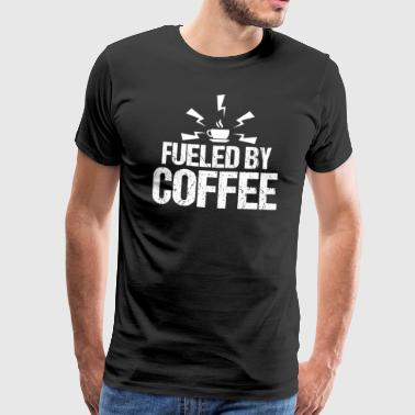 Fueled By Coffee - Powered by Coffee - Men's Premium T-Shirt