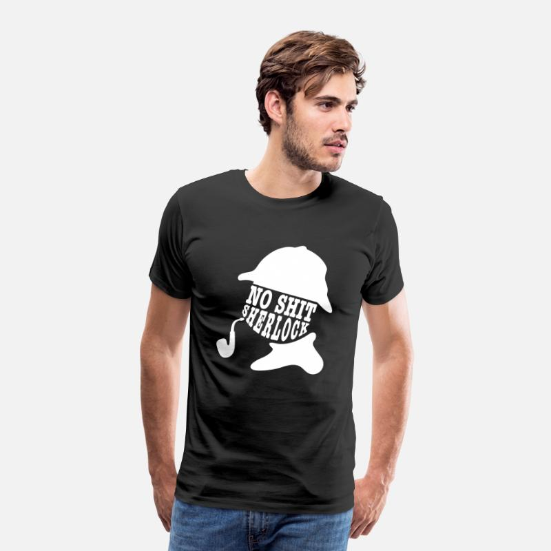Sherlock T-Shirts - no shit sherlock - Men's Premium T-Shirt black
