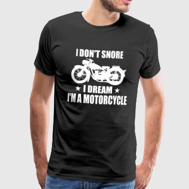 i don't snore i dream i'm a motorcycle - Männer Premium T-Shirt
