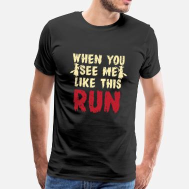 And If You See Me Running You Should Run Too Witch - When You See Me Like This Run - Men's Premium T-Shirt