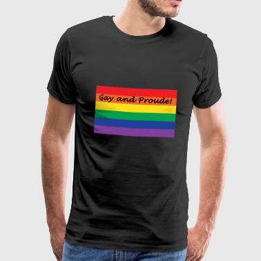 Gay and Proude! - Männer Premium T-Shirt