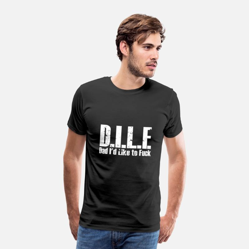 Word T-Shirts - DILF (Dad I'd like to fuck with) DILF - Men's Premium T-Shirt black