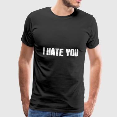 Hate / Hate - Premium T-skjorte for menn