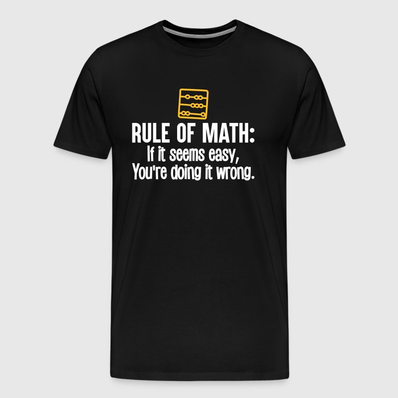 Funny Math - rule of math - Mannen Premium T-shirt