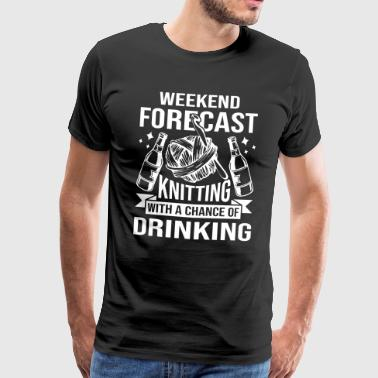 Knitting With A Chance Of Drinking - Men's Premium T-Shirt
